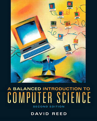 A Balanced Introduction to Computer Science (Paperback)