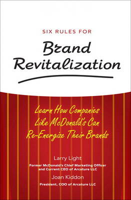 Six Rules for Brand Revitalization: Learn How Companies Like McDonald' Can Re-Energize Their Brands (Hardback)