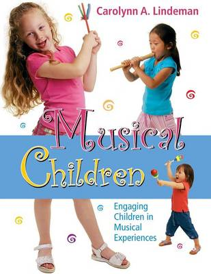 Musical Children: Engaging Children in Musical Experiences (Paperback)