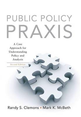 Public Policy Praxis: A Case Approach for Understanding Policy and Analysis (Paperback)