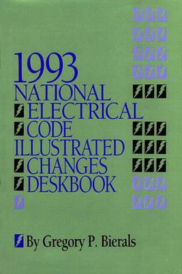 1993 National Electrical Code Illustrated Changes Deskbook (Hardback)