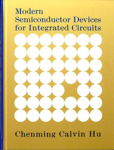 Modern Semiconductor Devices for Integrated Circuits (Hardback)