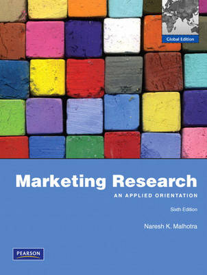 Marketing Research: An Applied Orientation: Global Edition (Paperback)