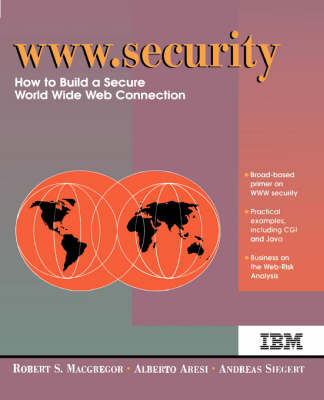 WWW Security: How to Build a Secure World Wide Web Connection (Paperback)