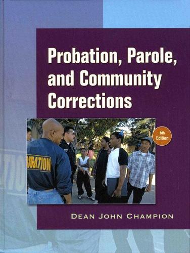 Probation, Parole and Community Corrections (Hardback)
