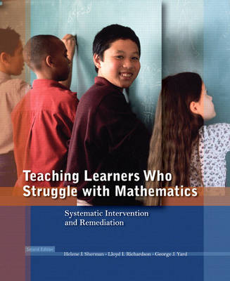 Teaching Learners Who Struggle with Mathematics: Systematic Intervention and Remediation (Paperback)