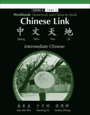Workbook for Chinese Link: Zhongwen Tiandi, Intermediate Chinese, Level 2/Part 2 (Paperback)