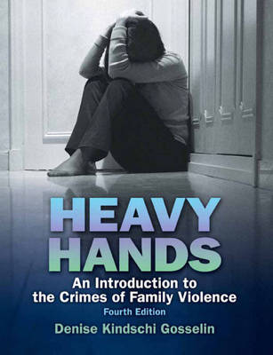 Heavy Hands: An Introduction to the Crime of Intimate and Family Violence (Paperback)