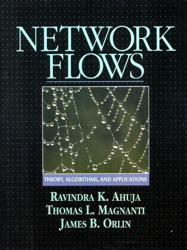 Network Flows: Theory, Algorithms, and Applications (Hardback)