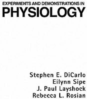 Experiments and Demonstrations in Physiology (Paperback)