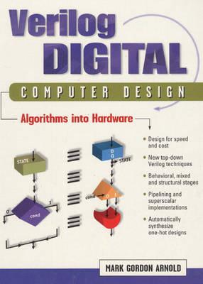 Verilog Digital Computer Design: Algorithms Into Hardware (Hardback)