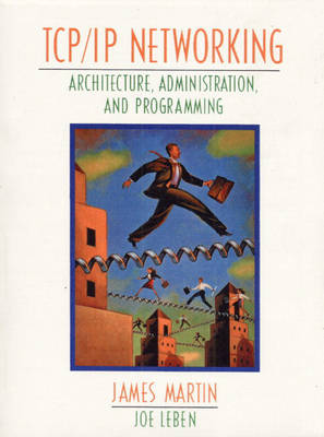 TCP/IP Networking: Architecture, Administration, and Programming (Paperback)