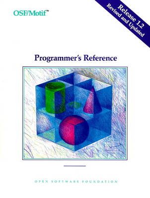 OSF/MOTIF Programmer's Reference Release 1.2 (Paperback)