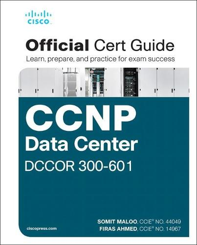 CCNP and CCIE Data Center Core DCCOR 350-601 Official Cert Guide - Official Cert Guide