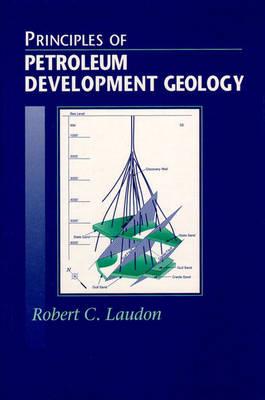 Principles of Petroleum Development Geology (Hardback)