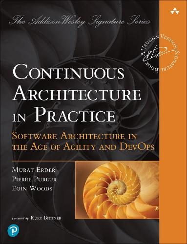 Continuous Architecture in Practice: Software Architecture in the Age of Agility and DevOps - Addison-Wesley Signature Series (Vernon) (Paperback)