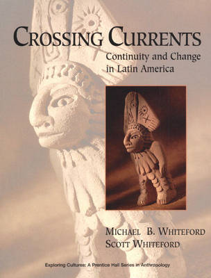 Crossing Currents: Continuity and Change in Latin America (Paperback)