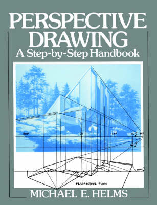 Perspective Drawing: A Step-by-Step Handbook (Paperback)