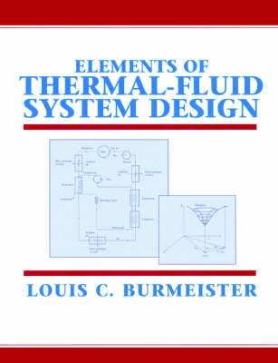 Elements of Thermal-Fluid System Design (Hardback)