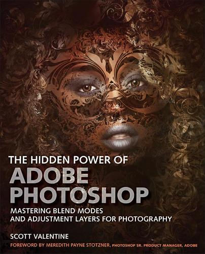 The Hidden Power of Photoshop: Mastering Blend Modes and Adjustment Layers for Photography (Paperback)