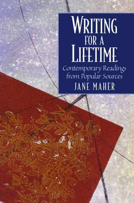 Writing for a Lifetime: Contemporary Readings from Popular Sources (Paperback)