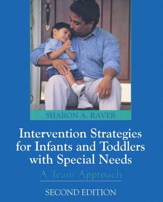 Intervention Strategies for Infants and Preschoolers with Special Needs: A Team Approach (Hardback)