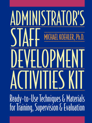 Administrator's Staff Development Activities Kit - J-B Ed: Activities (Paperback)