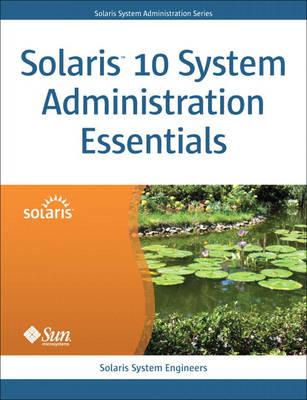 Solaris 10 System Administration Essentials (Paperback)