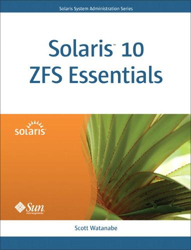 Solaris 10 ZFS Essentials (Paperback)