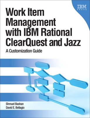 Work Item Management with IBM Rational ClearQuest and Jazz (Paperback)
