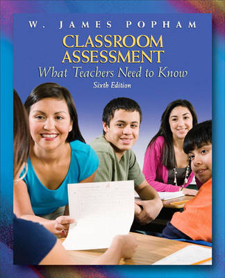 Classroom Assessment: What Teachers Need to Know (Paperback)