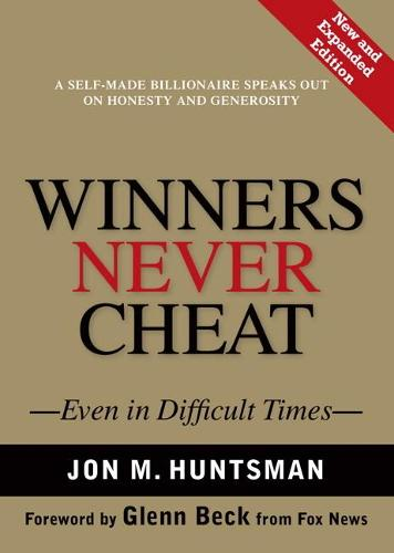 Winners Never Cheat: Even in Difficult Times, New and Expanded Edition (Hardback)