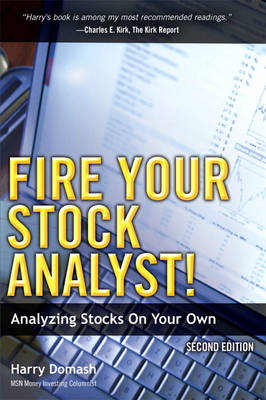 Fire Your Stock Analyst!: Analyzing Stocks On Your Own (Paperback)