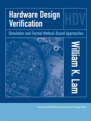 Hardware Design Verification: Simulation and Formal Method-Based Approaches (Paperback)