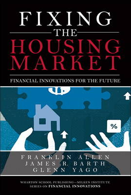 Fixing the Housing Market: Financial Innovations for the Future (Hardback)