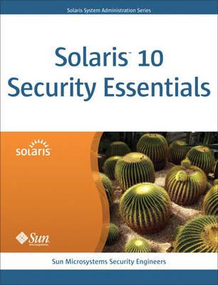 Solaris 10 Security Essentials (Paperback)