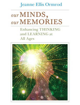 Our Minds, Our Memories: Enhancing Thinking and Learning at All Ages (Paperback)