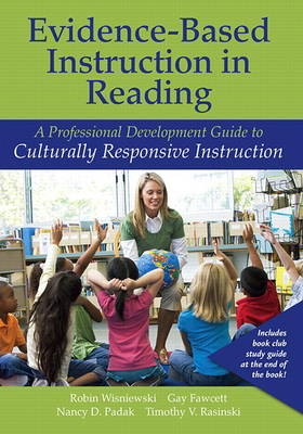 Evidence-Based Instruction in Reading: A Professional Development Guide to Culturally Responsive Instruction (Paperback)