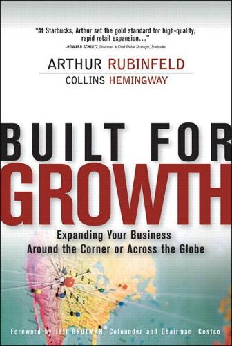 Built for Growth: Expanding Your Business Around the Corner or Across the Globe (paperback) (Paperback)