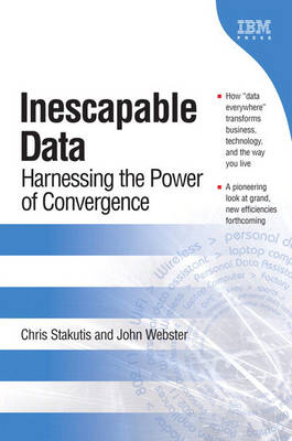 Inescapable Data: Harnessing the Power of Convergence (paperback) (Paperback)
