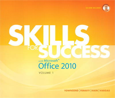 Skills for Success with Microsoft Office 2010: Volume 1