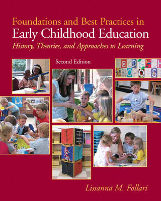Foundations and Best Practices in Early Childhood Education: History, Theories and Approaches to Learning (Paperback)