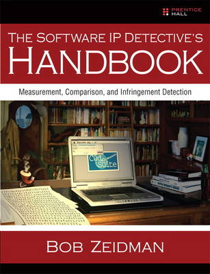 The Software IP Detective's Handbook: Measurement, Comparison, and Infringement Detection (Paperback)