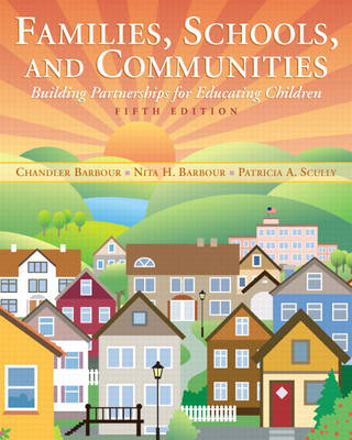 Families, Schools, and Communities: Building Partnerships for Educating Children (Paperback)