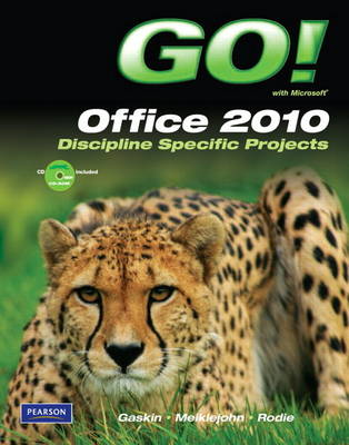 GO! with Microsoft Office 2010, Discipline Specific Projects (Paperback)