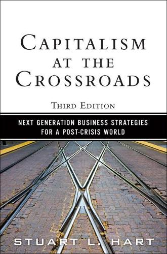 Capitalism at the Crossroads: Next Generation Business Strategies for a Post-Crisis World (Paperback)