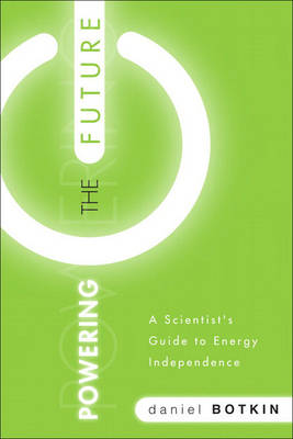 Powering the Future: A Scientist's Guide to Energy Independence (Hardback)