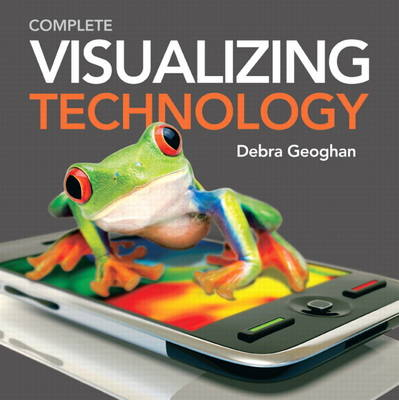 Visualizing Technology, Complete with Student CD