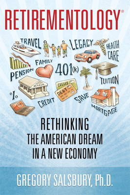 Retirementology: Rethinking the American Dream in a New Economy (Paperback)