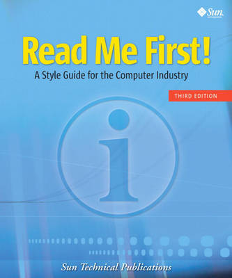 Read Me First! A Style Guide for the Computer Industry, Third Edition (Paperback)
